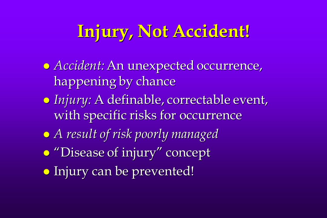 Injury, Not Accident.