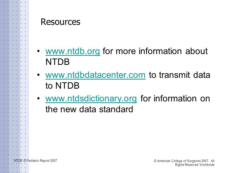 NTDB ® Pediatric Report 2007 © American College of Surgeons 2007.