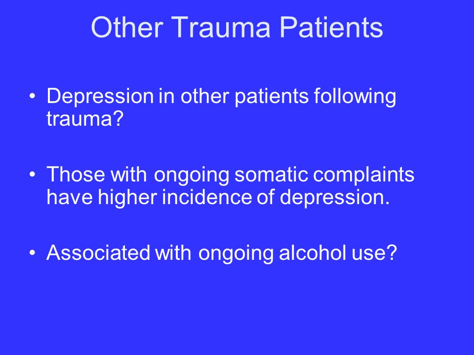 Other Trauma Patients Depression in other patients following trauma.