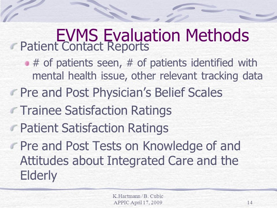 K.Hartmann / B. Cubic APPIC April 17, 200914 EVMS Evaluation Methods Patient Contact Reports # of patients seen, # of patients identified with mental