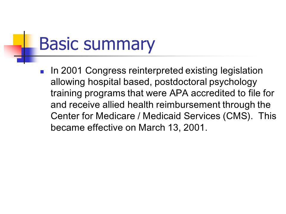 Basic summary In 2001 Congress reinterpreted existing legislation allowing hospital based, postdoctoral psychology training programs that were APA acc