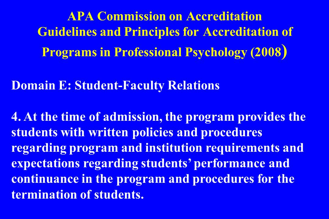APA Commission on Accreditation Guidelines and Principles for Accreditation of Programs in Professional Psychology (2008 ) Domain E: Student-Faculty R