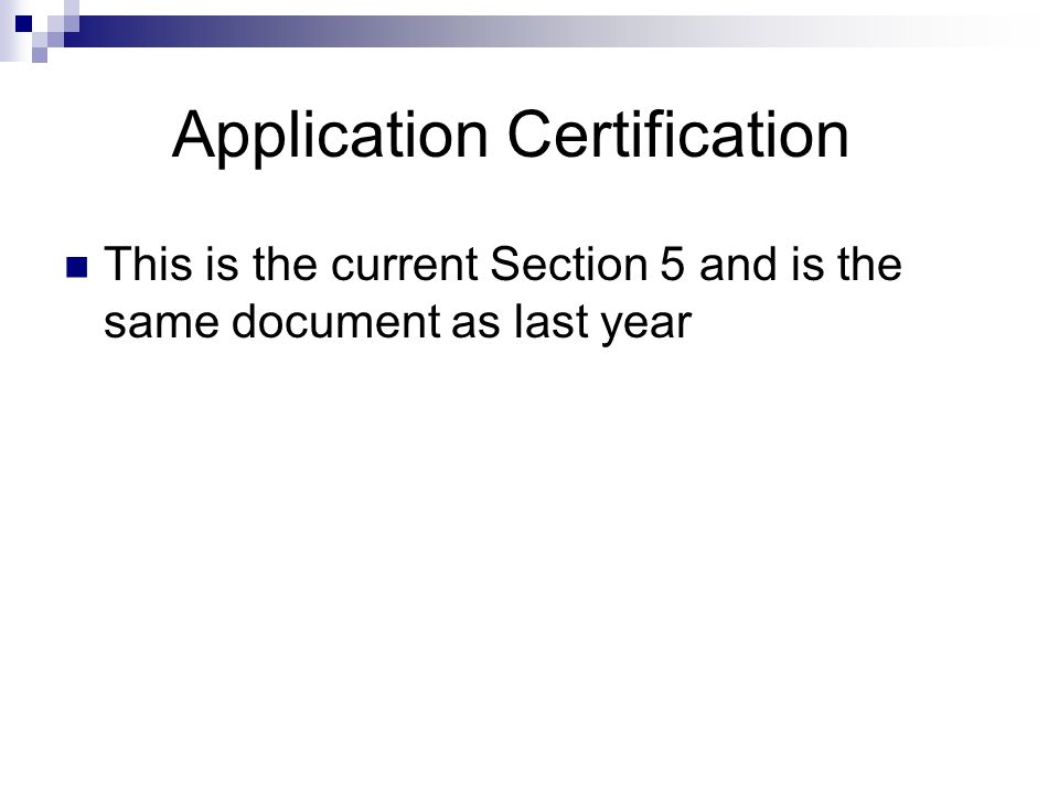 Application Certification This is the current Section 5 and is the same document as last year