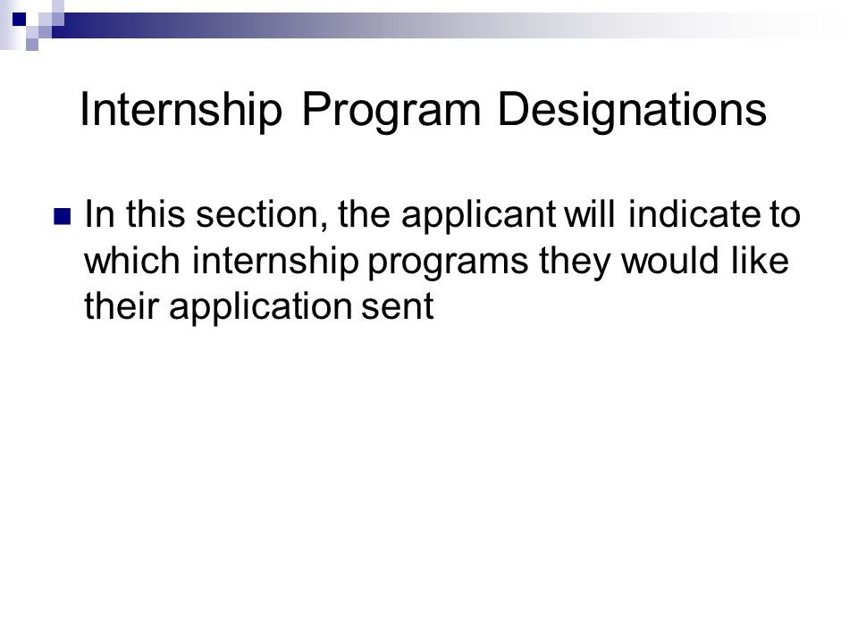 Internship Program Designations In this section, the applicant will indicate to which internship programs they would like their application sent