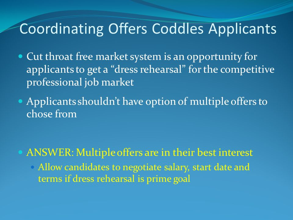 Coordinating Offers Coddles Applicants Cut throat free market system is an opportunity for applicants to get a dress rehearsal for the competitive pro