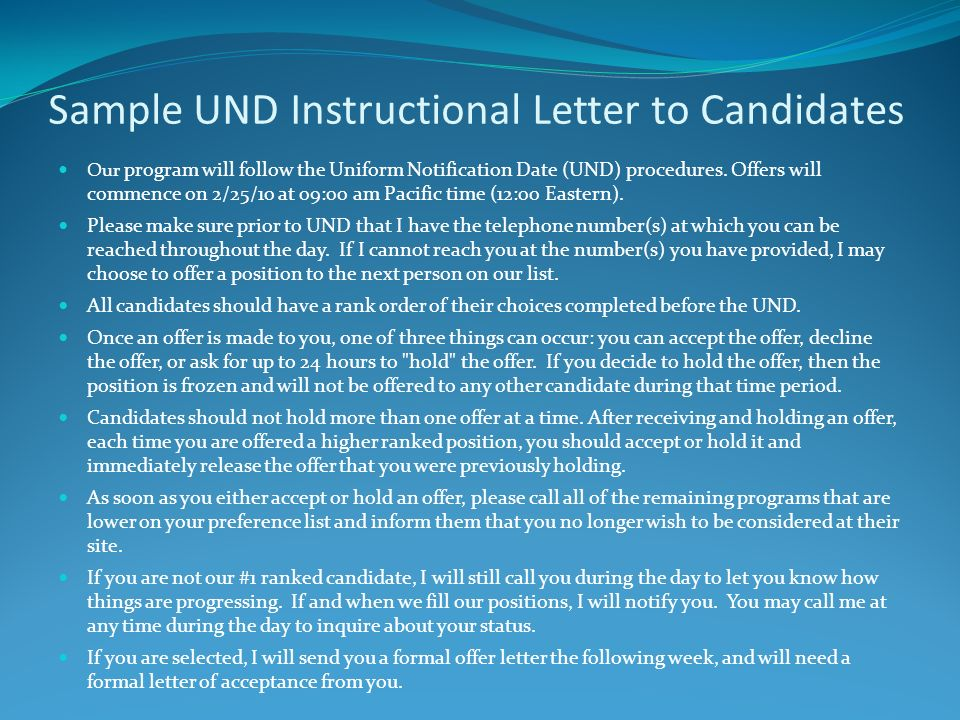 Sample UND Instructional Letter to Candidates Our program will follow the Uniform Notification Date (UND) procedures. Offers will commence on 2/25/10