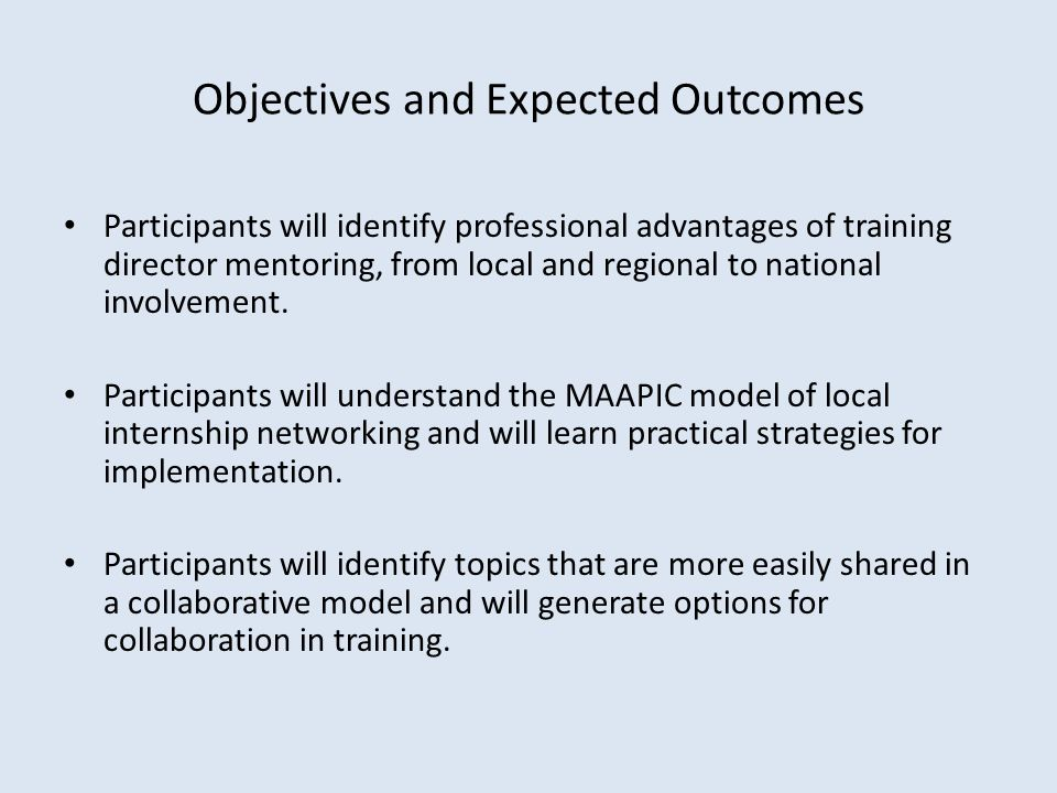 Objectives and Expected Outcomes Participants will identify professional advantages of training director mentoring, from local and regional to nationa
