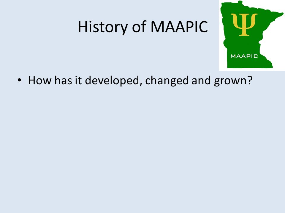 History of MAAPIC How has it developed, changed and grown?