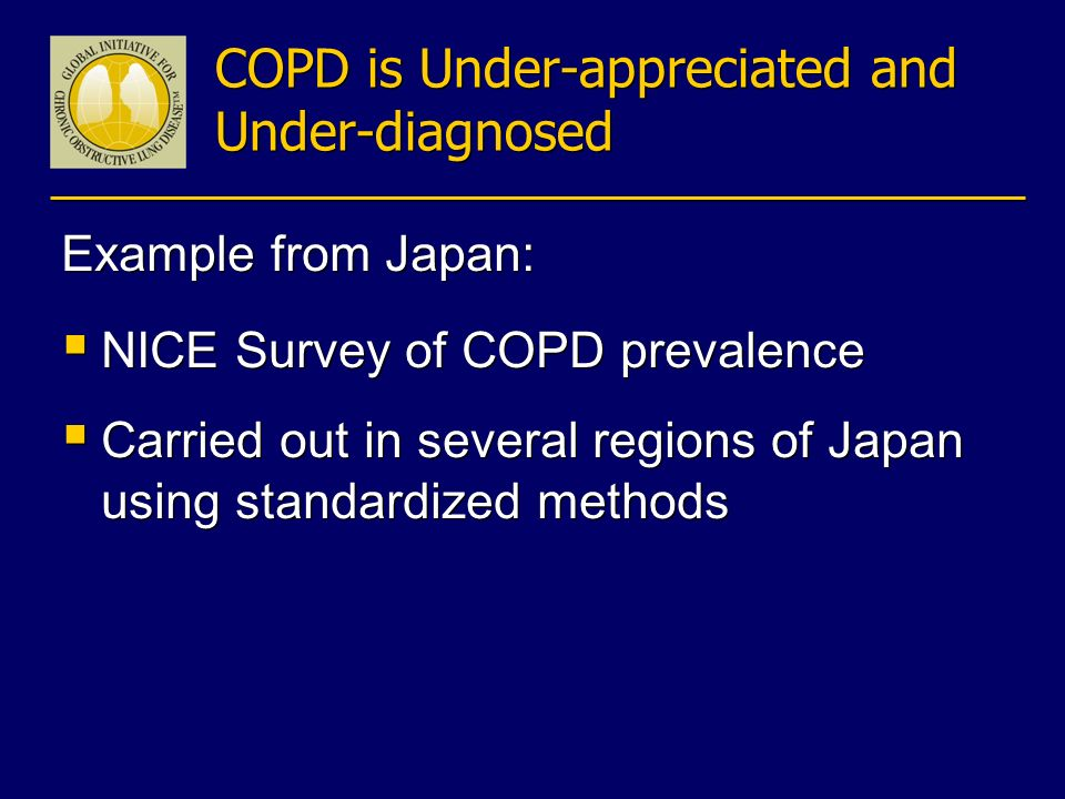 COPD is Under-appreciated and Under-diagnosed Example from Japan: NICE Survey of COPD prevalence Carried out in several regions of Japan using standar
