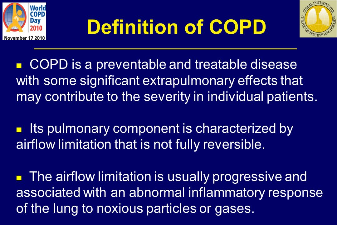 Risk Factors for COPD Oxidative stress Gender Age Respiratory infections Socioeconomic status Nutrition Comorbidities Genes Exposure to particles Tobacco smoke Occupational dusts, organic and inorganic Indoor air pollution from heating and cooking with biomass in poorly ventilated dwellings Outdoor air pollution Lung growth and development
