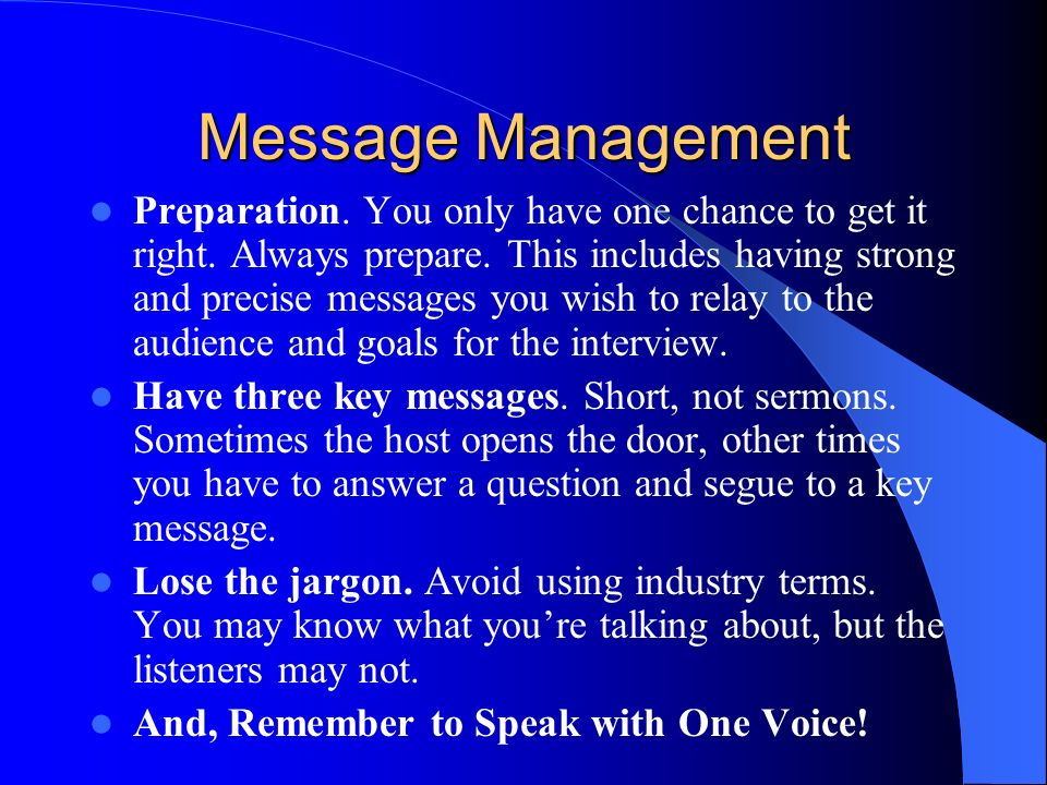 Message Management Preparation. You only have one chance to get it right.