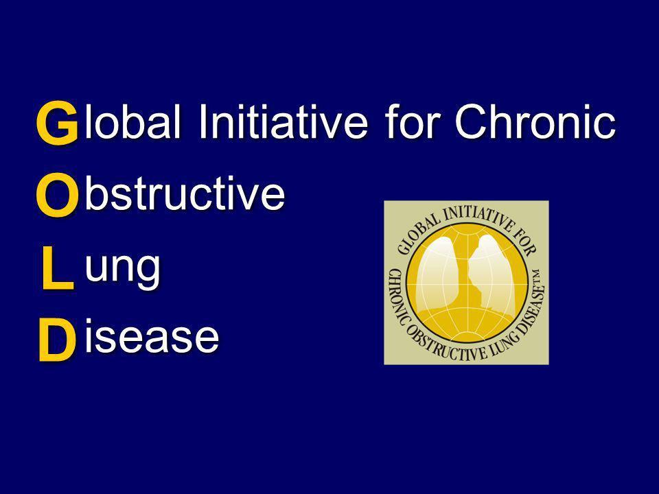 lobal Initiative for Chronic bstructive ung isease GOLDGOLD GOLDGOLD