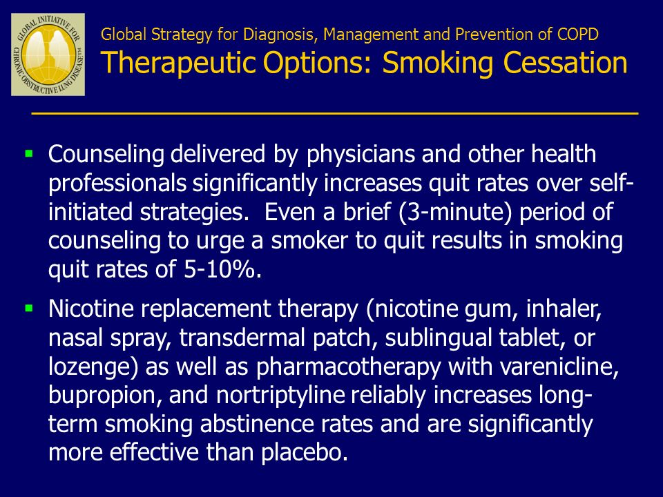 Global Strategy for Diagnosis, Management and Prevention of COPD Therapeutic Options: Smoking Cessation Counseling delivered by physicians and other h