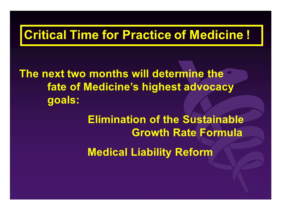 Critical Time for Practice of Medicine .