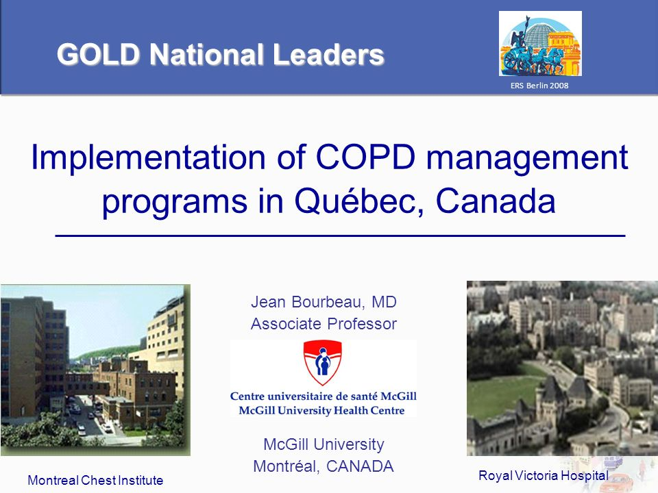 Implementation of COPD management programs in Québec, Canada Jean Bourbeau, MD Associate Professor McGill University Montréal, CANADA Montreal Chest I