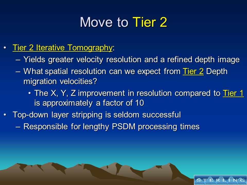 Move to Tier 2 Tier 2 Iterative Tomography:Tier 2 Iterative Tomography: –Yields greater velocity resolution and a refined depth image –What spatial re