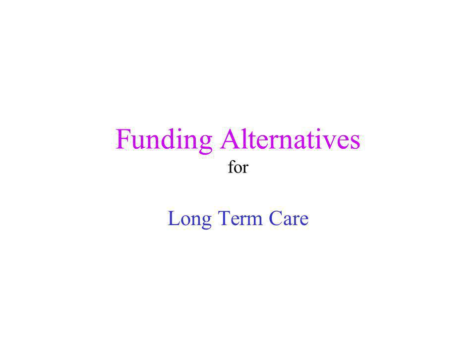 Funding Alternatives for Long Term Care