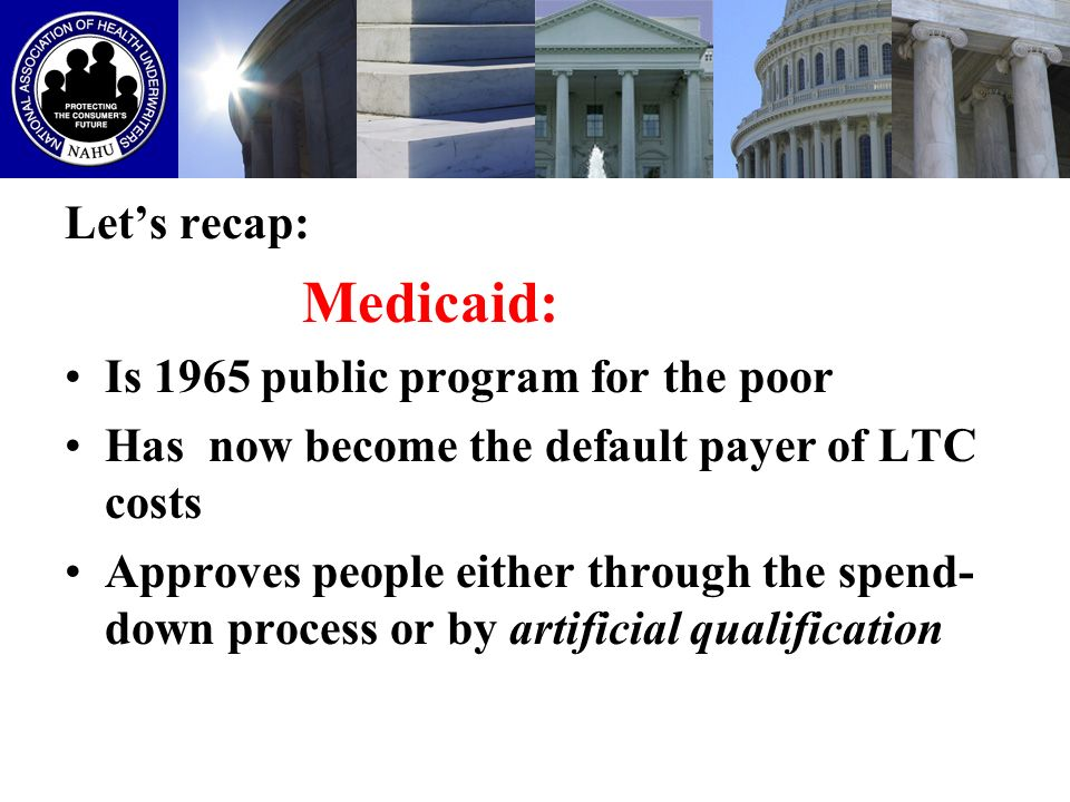 DEFICIT REDUCTION ACT OF 2005 1993 ban on LTC Partnership Programs lifted and Changes made to Medicaid eligibility