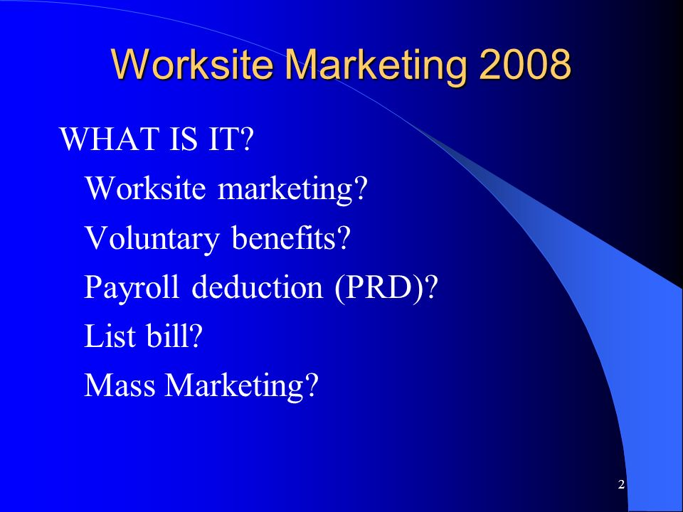 2 Worksite Marketing 2008 WHAT IS IT. Worksite marketing.