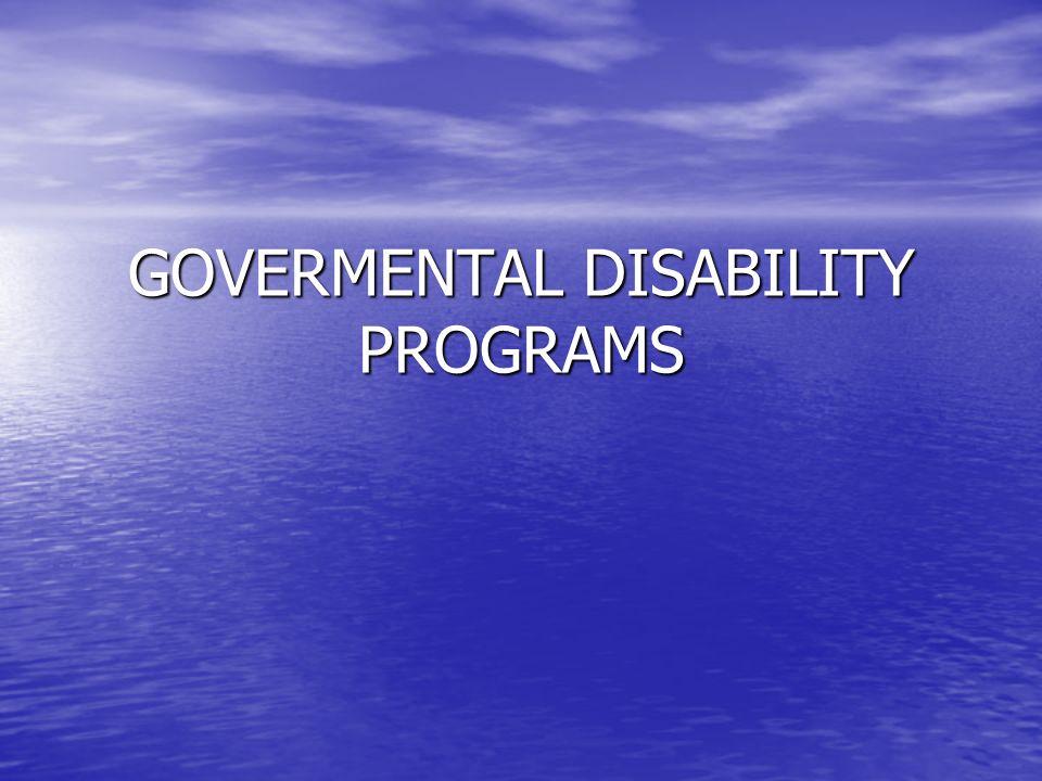 GOVERMENTAL DISABILITY PROGRAMS
