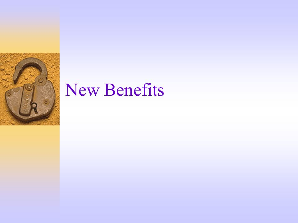 New Benefits