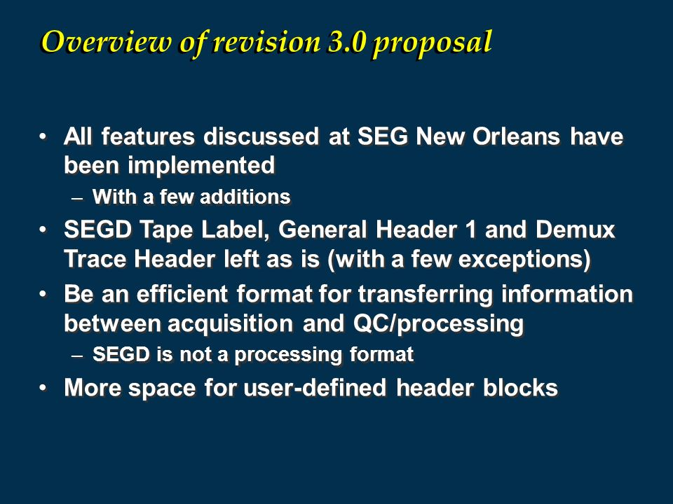 All features discussed at SEG New Orleans have been implemented –With a few additions SEGD Tape Label, General Header 1 and Demux Trace Header left as
