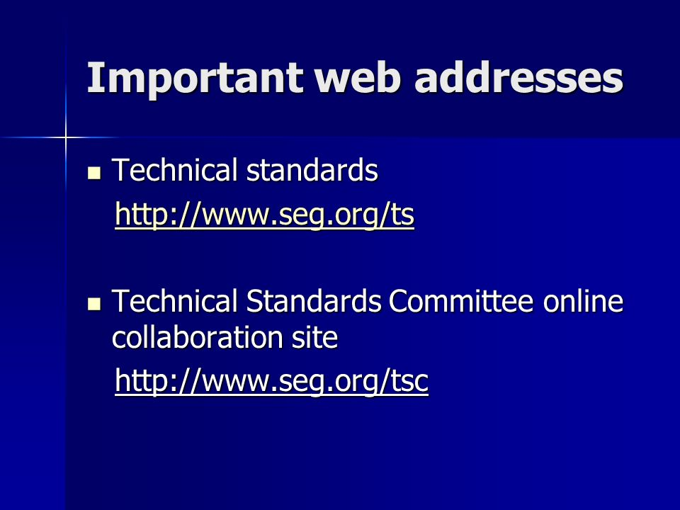 Important web addresses Technical standards Technical standards     Technical Standards Committee online collaboration site Technical Standards Committee online collaboration site