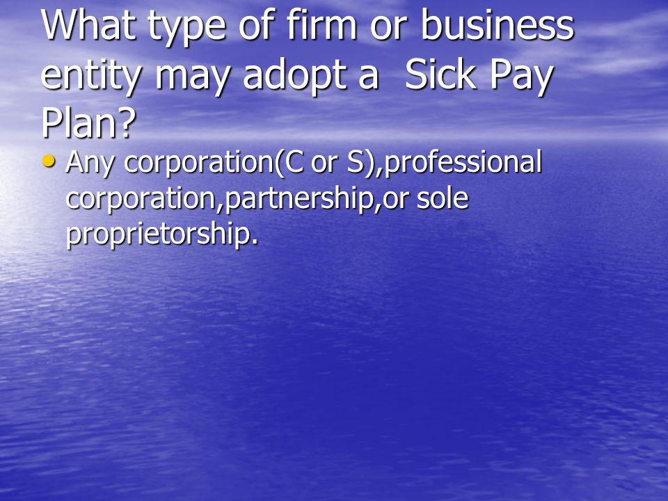 What type of firm or business entity may adopt a Sick Pay Plan.