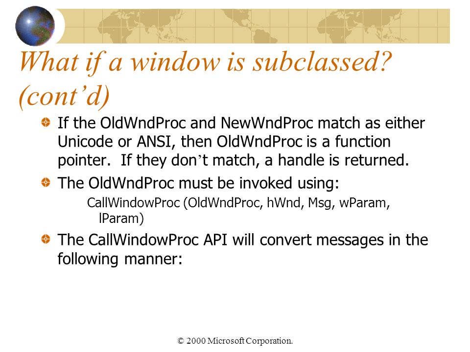 © 2000 Microsoft Corporation. What if a window is subclassed.