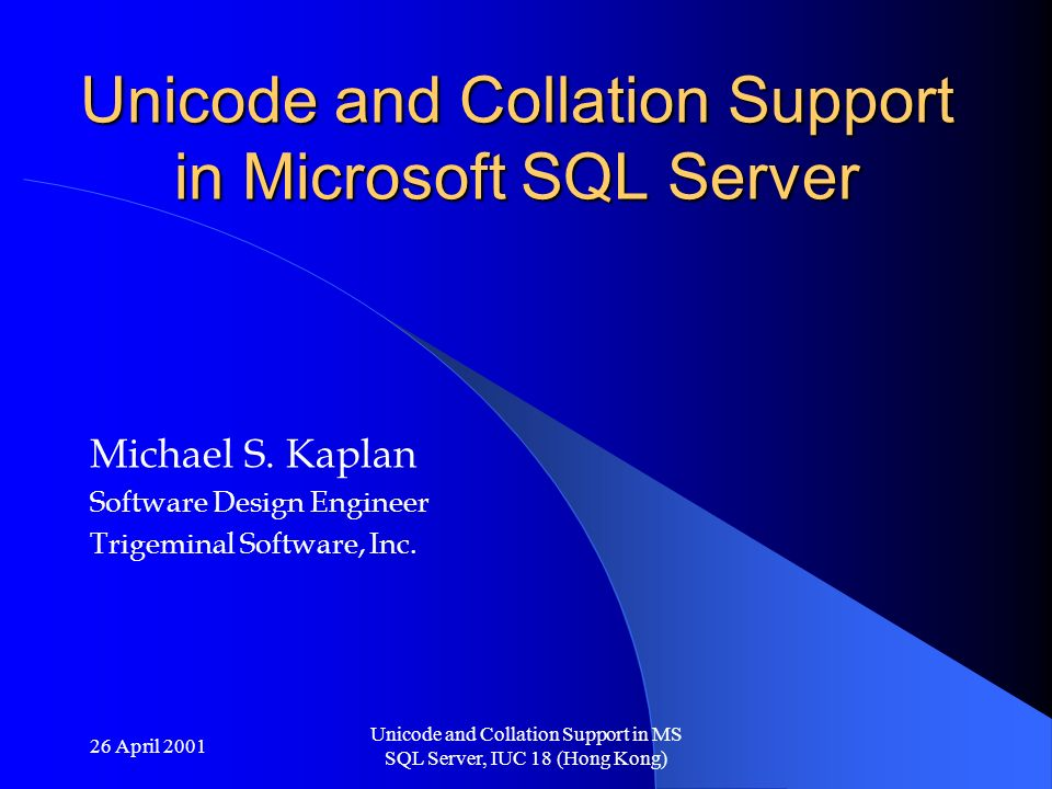 26 April 2001 Unicode and Collation Support in MS SQL Server, IUC 18 (Hong Kong) At the expression level Can be used to override any other collation uses the COLLATE keyword