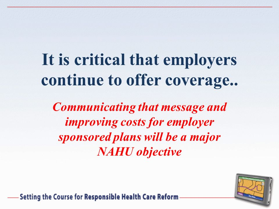 It is critical that employers continue to offer coverage..