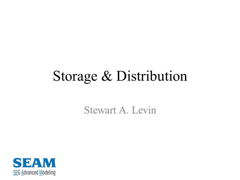 Storage & Distribution Stewart A. Levin