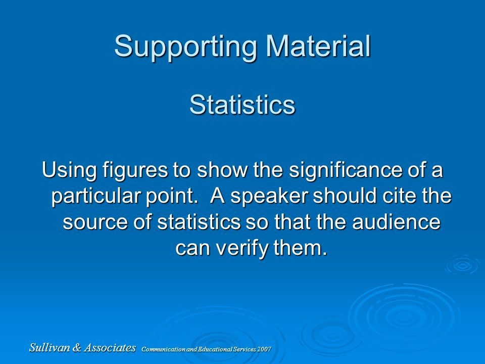 Sullivan & Associates Communication and Educational Services 2007 Supporting Material Statistics Using figures to show the significance of a particular point.