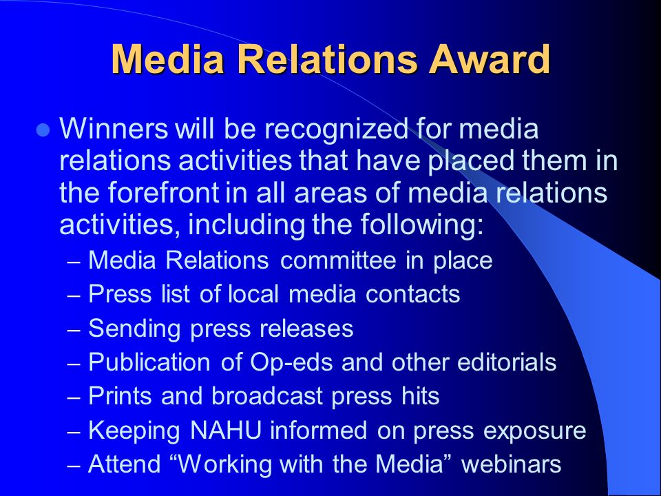 Media Relations Award Winners will be recognized for media relations activities that have placed them in the forefront in all areas of media relations