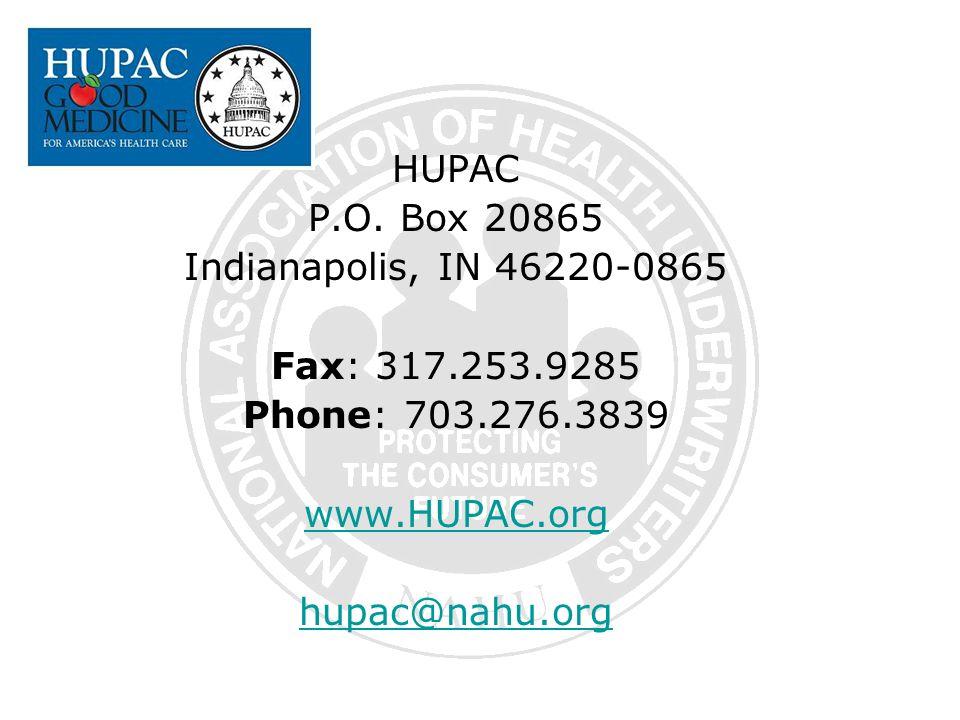 HUPAC P.O. Box 20865 Indianapolis, IN 46220-0865 Fax: 317.253.9285 Phone: 703.276.3839 www.HUPAC.org hupac@nahu.org