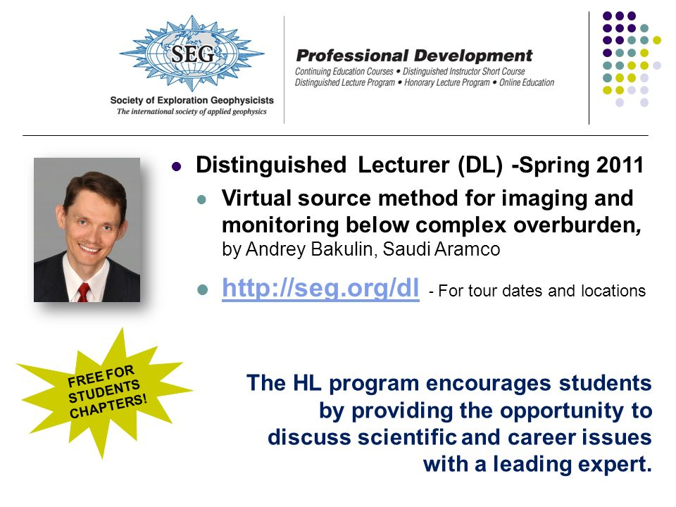 Distinguished Lecturer (DL) - Spring 2011 Virtual source method for imaging and monitoring below complex overburden, by Andrey Bakulin, Saudi Aramco h