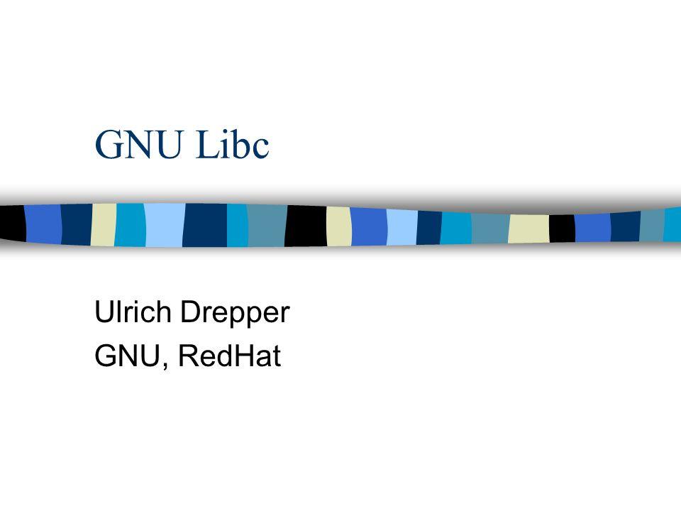 GNU Libc Ulrich Drepper GNU, RedHat