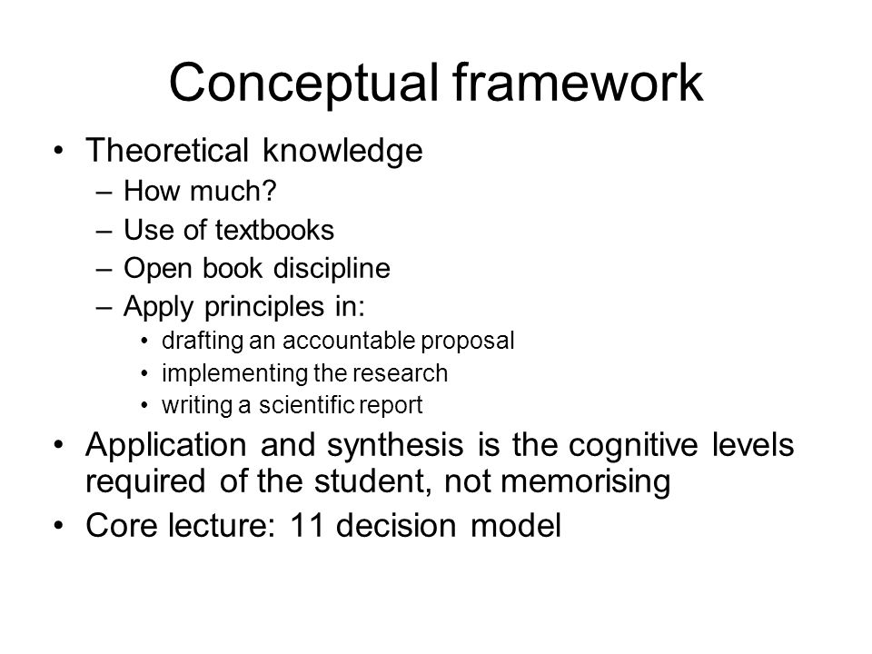 Conceptual framework Theoretical knowledge –How much.