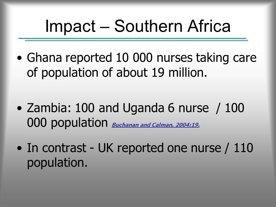 Impact – Southern Africa Ghana reported 10 000 nurses taking care of population of about 19 million.