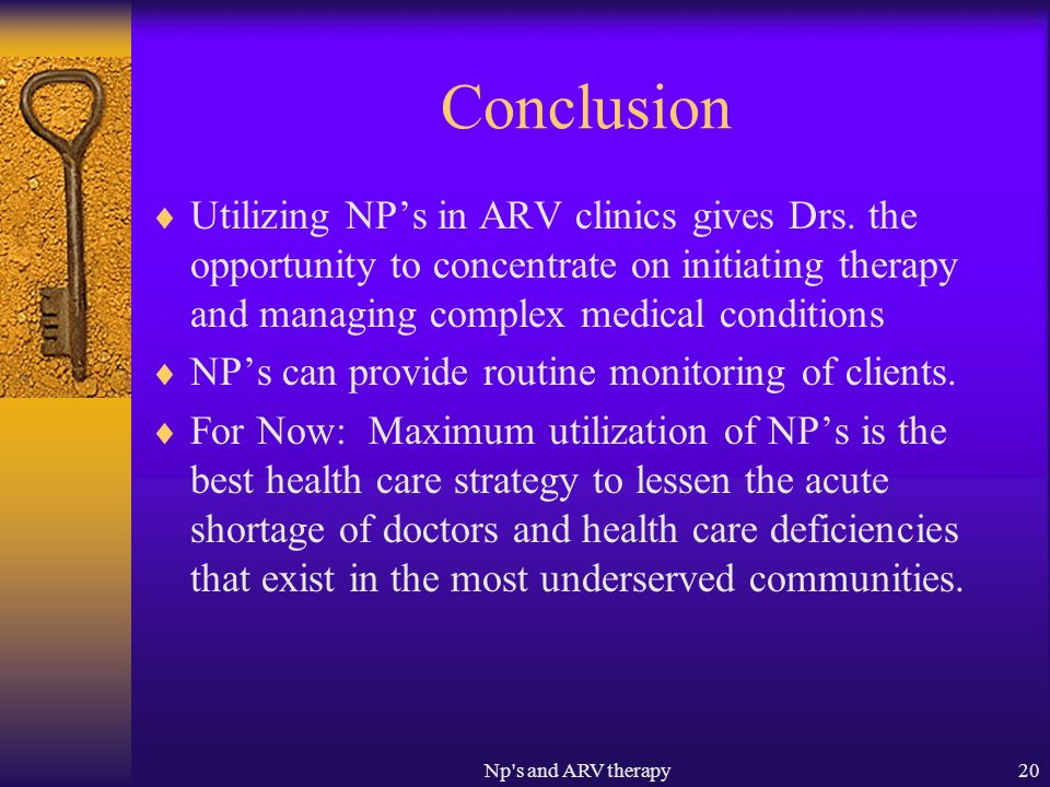 Np s and ARV therapy20 Conclusion Utilizing NPs in ARV clinics gives Drs.