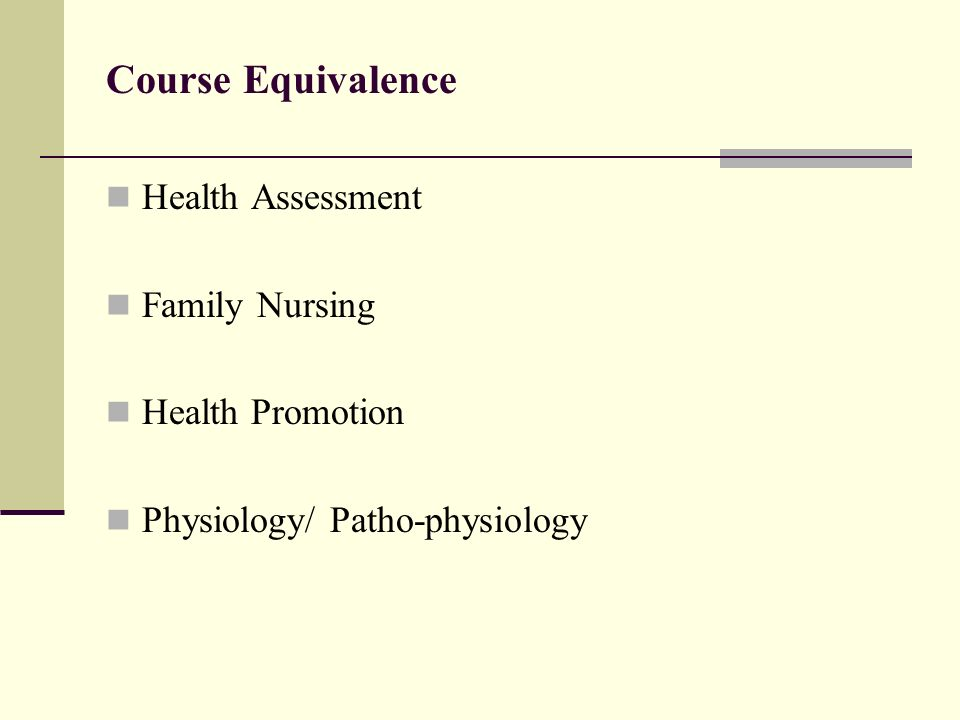 Course Equivalence Health Assessment Family Nursing Health Promotion Physiology/ Patho-physiology