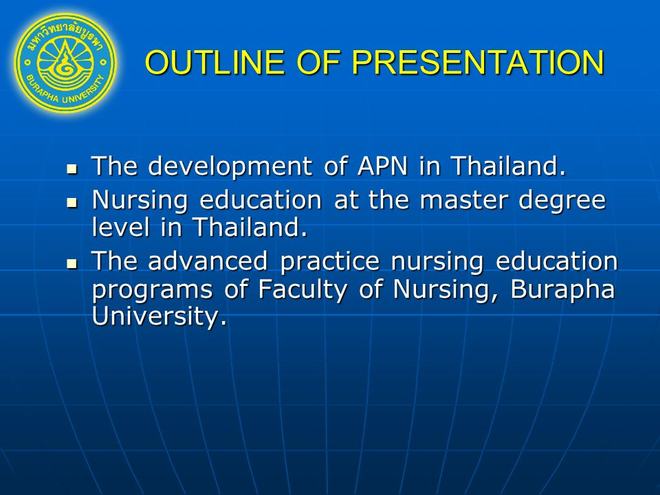 OUTLINE OF PRESENTATION The development of APN in Thailand.