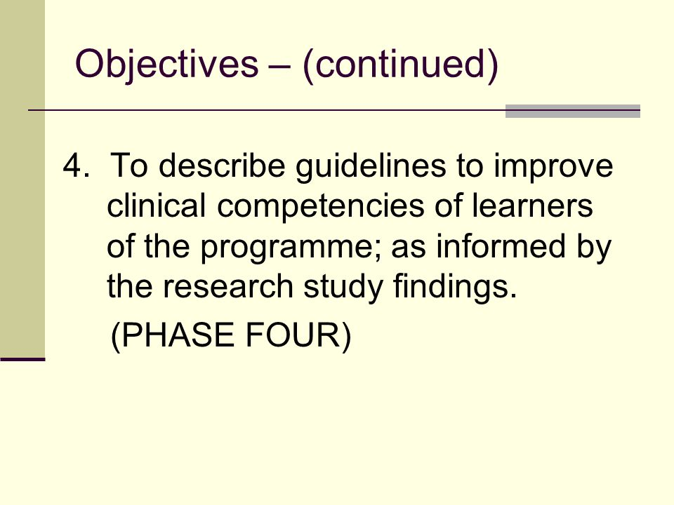 Objectives – (continued) 4.