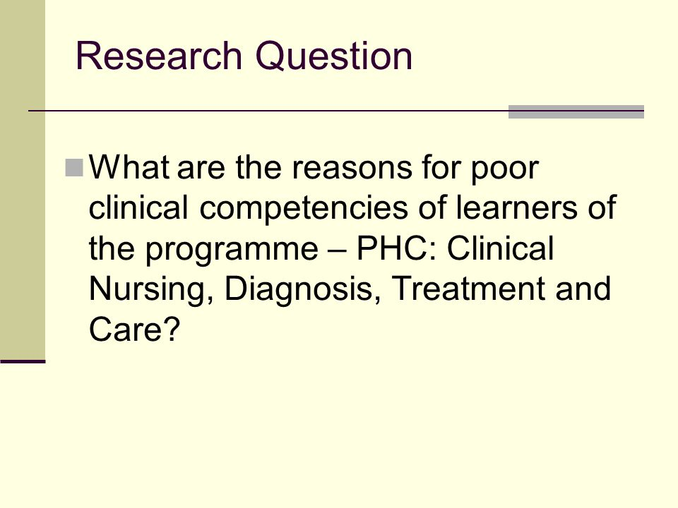 Research Purpose To identify the reasons for poor clinical competencies of learners of the programme, and as informed by the findings to describe guidelines to improve clinical competencies of learners of the programme - PHC: Clinical Nursing, Diagnosis, Treatment and Care within the context of the university.