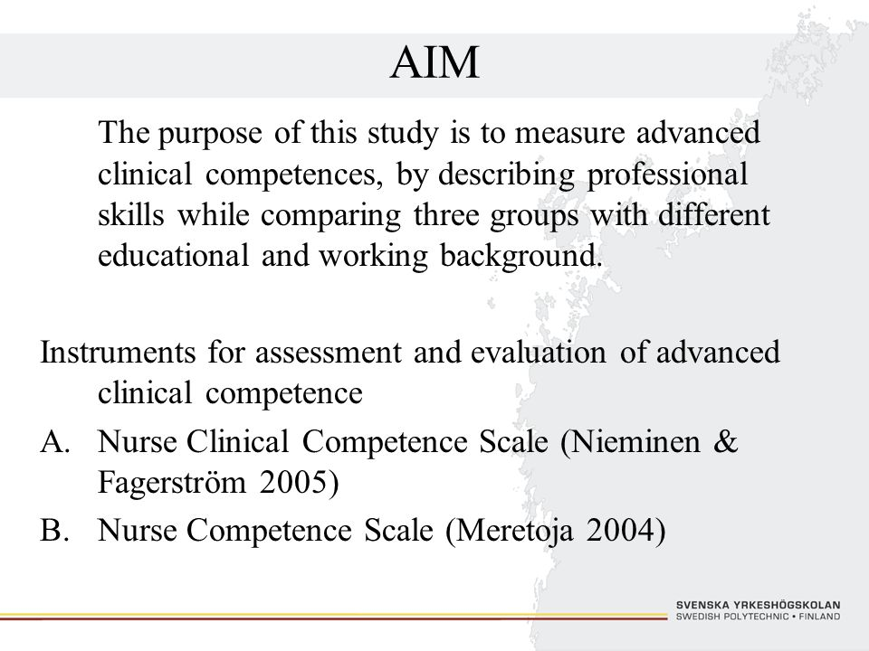 AIM The purpose of this study is to measure advanced clinical competences, by describing professional skills while comparing three groups with differe