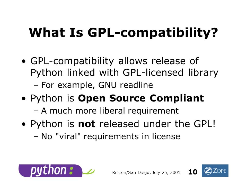 Reston/San Diego, July 25, 2001 10 What Is GPL-compatibility.