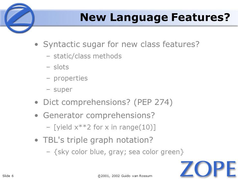 Slide 7©2001, 2002 Guido van Rossum Static Methods, Class Methods.