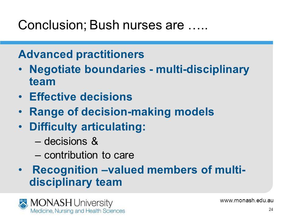 www.monash.edu.au 24 Conclusion; Bush nurses are …..