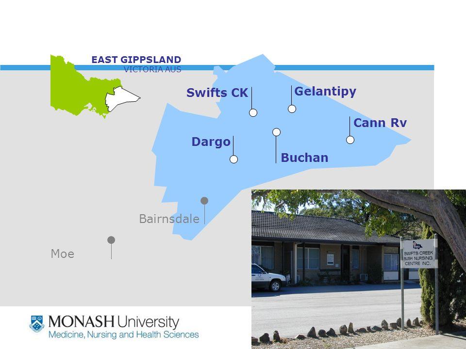 www.monash.edu.au 6 Cann Rv EAST GIPPSLAND VICTORIA AUS Swifts CK Buchan Dargo Gelantipy Bairnsdale Moe