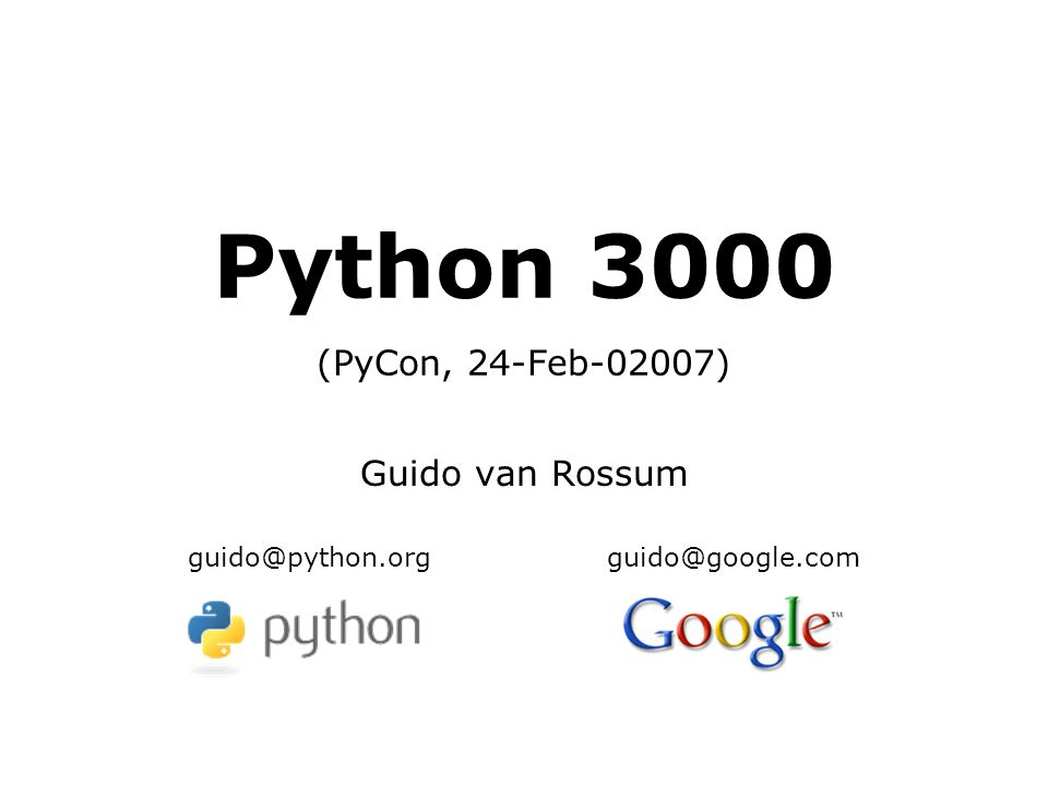 24 Feb 02007(c) 2007 Python Software Foundation2 What Is Python 3000.